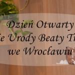 Dzień Otwarty w Salonie Urody Beaty Trawińskiej