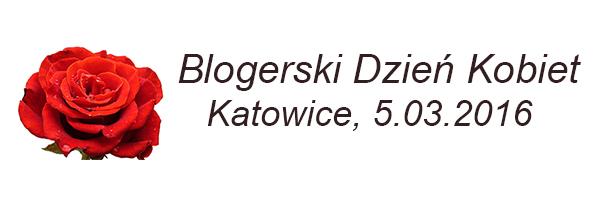 Blogerski Dzień Kobiet, 5 marca 2016, Katowice