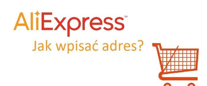 Jak wpisać adres na Aliexpress?