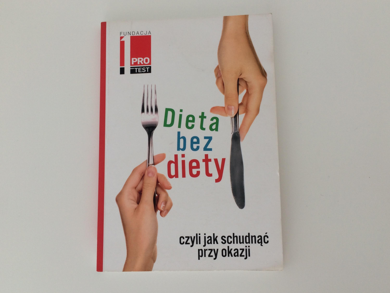 Fundacja PRO-TEST - Dieta bez diety, czyli jak schudnąć przy okazji