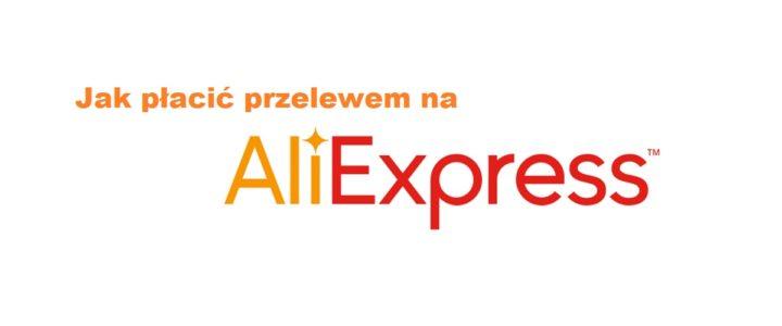 Jak płacić przelewem na Aliexpress
