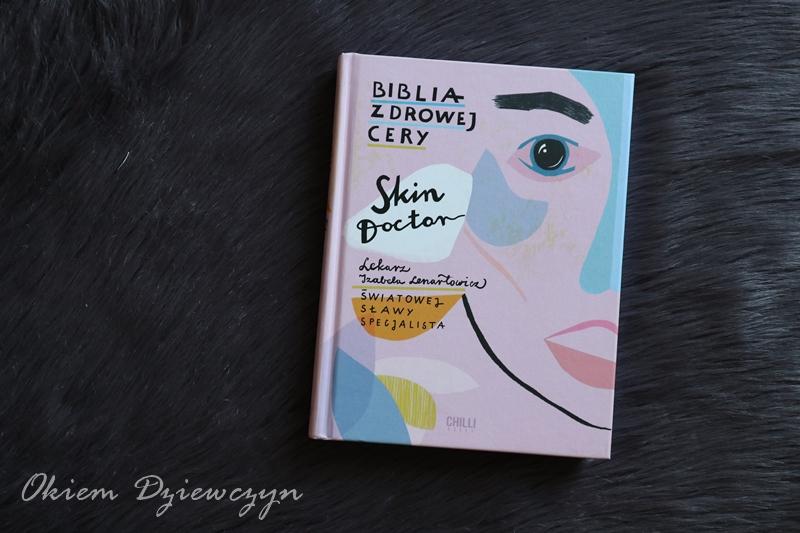 Skin Doctor Biblia Zdrowej Cery - lekarz Izabela Lenartowicz