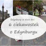 6 ciekawostek o Edynburgu | Edynburg w dwa dni